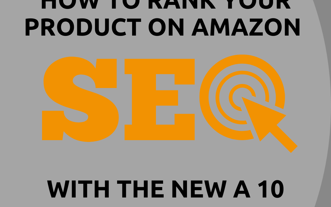 Amazon A 10 Algorithm – Everything you need to know